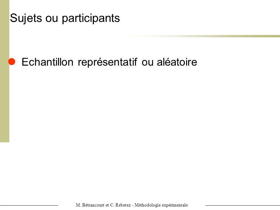 M. Bétrancourt et C. Rebetez - Méthodologie expérimentale Sujets ou participants Echantillon représentatif ou aléatoire