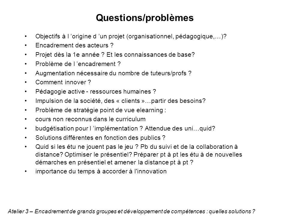 Questions/problèmes Objectifs à l origine d un projet (organisationnel, pédagogique,…).