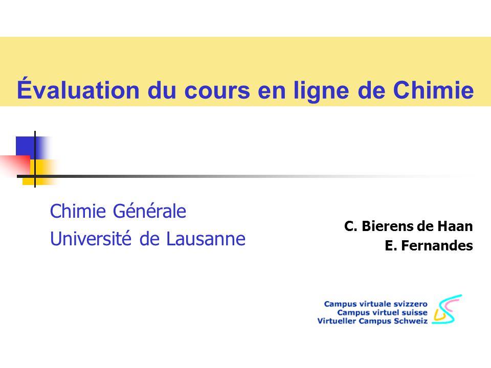 Évaluation du cours en ligne de Chimie C. Bierens de Haan E. Fernandes Chimie Générale Université de Lausanne