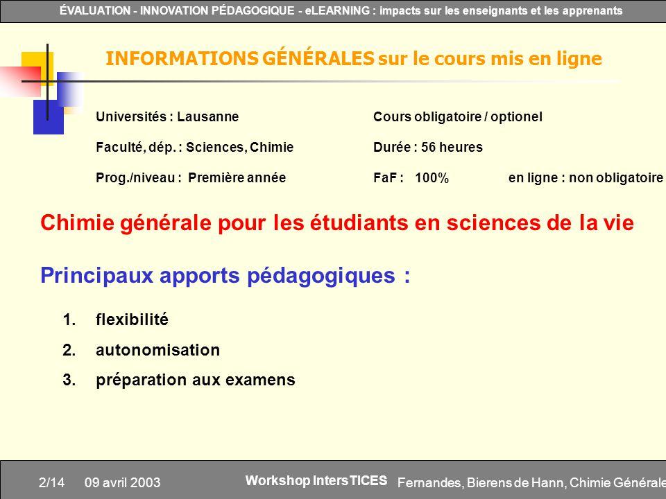 Fernandes, Bierens de Hann, Chimie Générale2/14 ÉVALUATION - INNOVATION PÉDAGOGIQUE - eLEARNING : impacts sur les enseignants et les apprenants Worksh