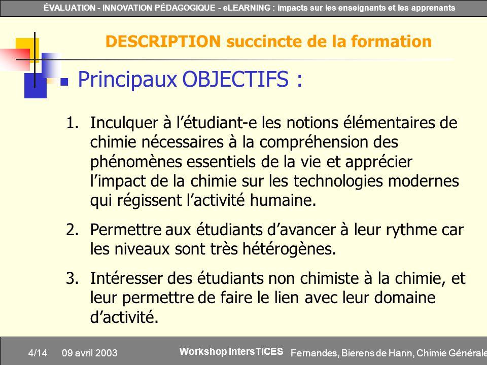 Fernandes, Bierens de Hann, Chimie Générale4/14 ÉVALUATION - INNOVATION PÉDAGOGIQUE - eLEARNING : impacts sur les enseignants et les apprenants Worksh
