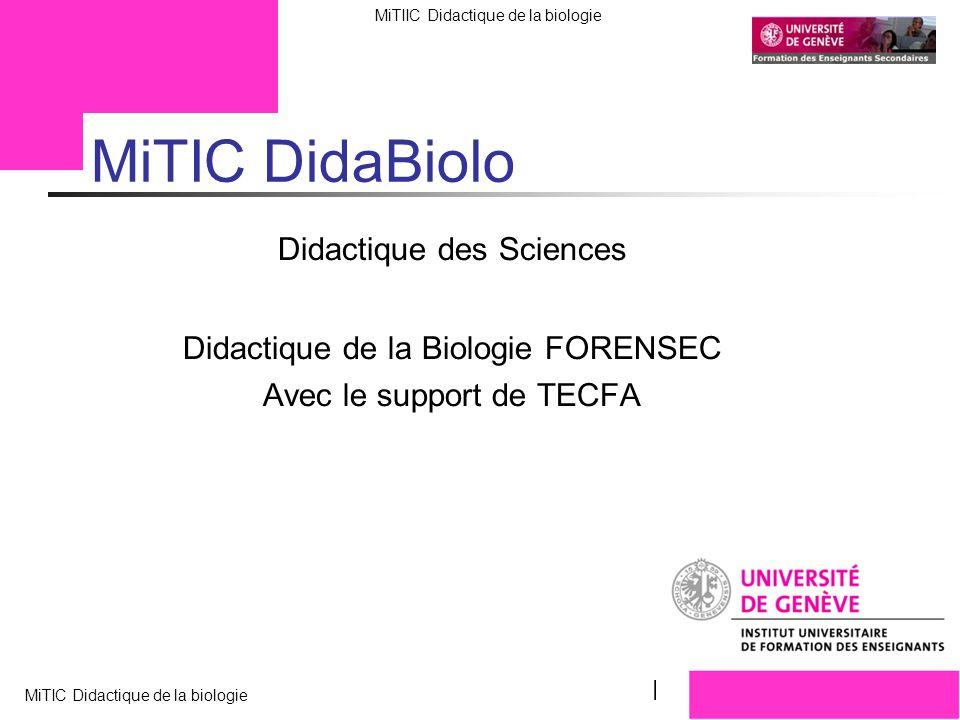 FORENSEC UniGe MiTIIC Didactique de la biologie MiTIC Didactique de la biologie Lombard F. 19 V 10 MiTIC DidaBiolo Didactique des Sciences Didactique