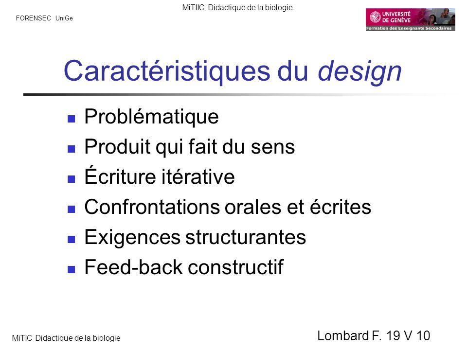 FORENSEC UniGe MiTIIC Didactique de la biologie MiTIC Didactique de la biologie Lombard F. 19 V 10 Caractéristiques du design Problématique Produit qu