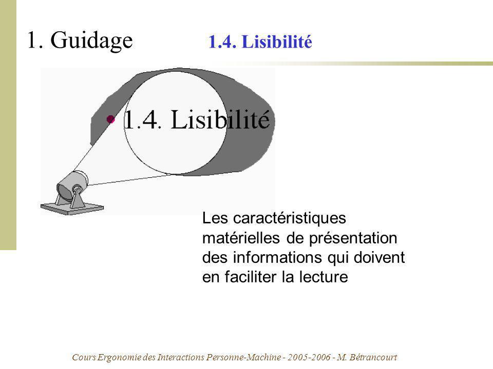 Cours Ergonomie des Interactions Personne-Machine - 2005-2006 - M. Bétrancourt 1. Guidage 1.4. Lisibilité Les caractéristiques matérielles de présenta