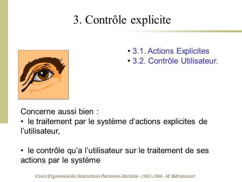 Cours Ergonomie des Interactions Personne-Machine - 2005-2006 - M. Bétrancourt 3. Contrôle explicite 3.1. Actions Explicites 3.2. Contrôle Utilisateur