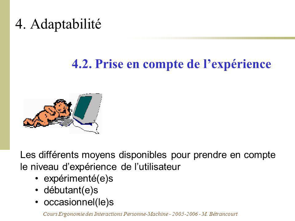 Cours Ergonomie des Interactions Personne-Machine - 2005-2006 - M. Bétrancourt 4. Adaptabilité 4.2. Prise en compte de lexpérience Les différents moye