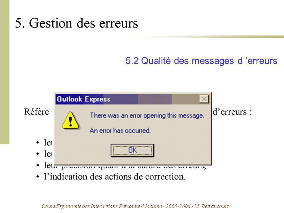 Cours Ergonomie des Interactions Personne-Machine - 2005-2006 - M. Bétrancourt 5. Gestion des erreurs 5.2 Qualité des messages d erreurs Réfère à lexp