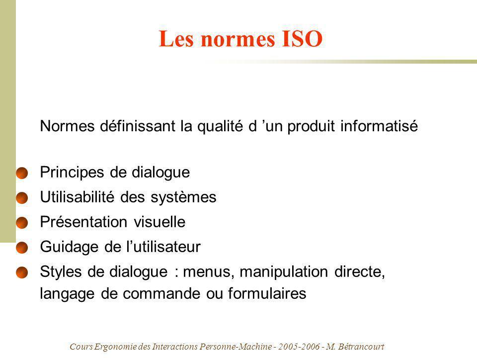 Cours Ergonomie des Interactions Personne-Machine - 2005-2006 - M. Bétrancourt Les normes ISO Normes définissant la qualité d un produit informatisé P