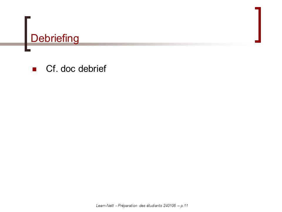 Learn-Nett - Préparation des étudiants 240106 – p.11 Debriefing Cf. doc debrief