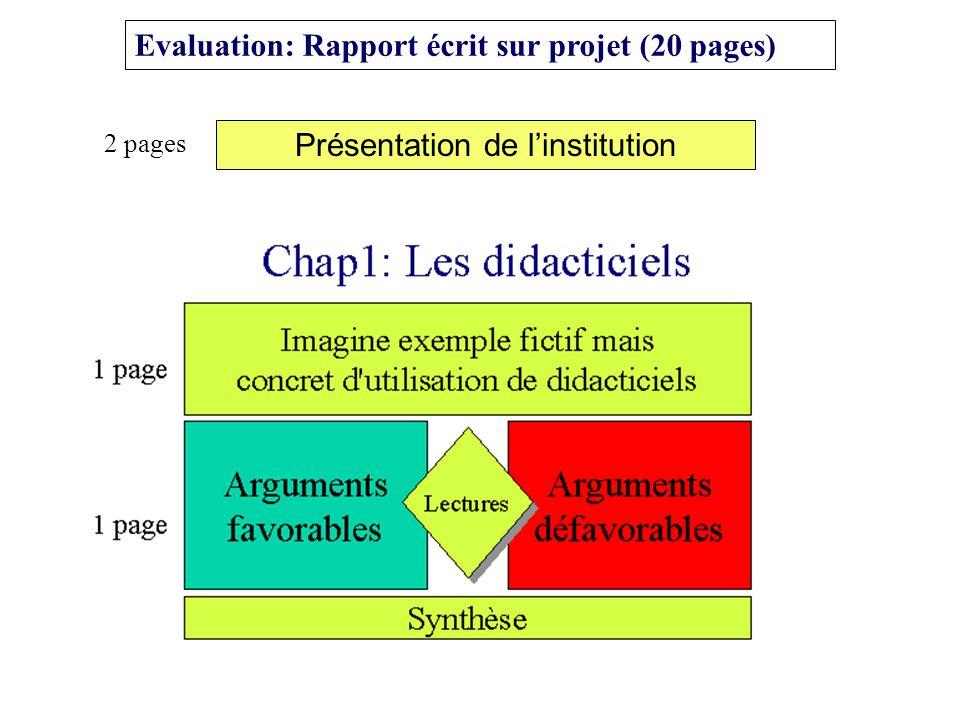 Evaluation: Rapport écrit sur projet (20 pages) Présentation de linstitution 2 pages