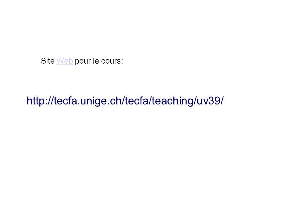 http://tecfa.unige.ch/tecfa/teaching/uv39/ Site Web pour le cours:Web