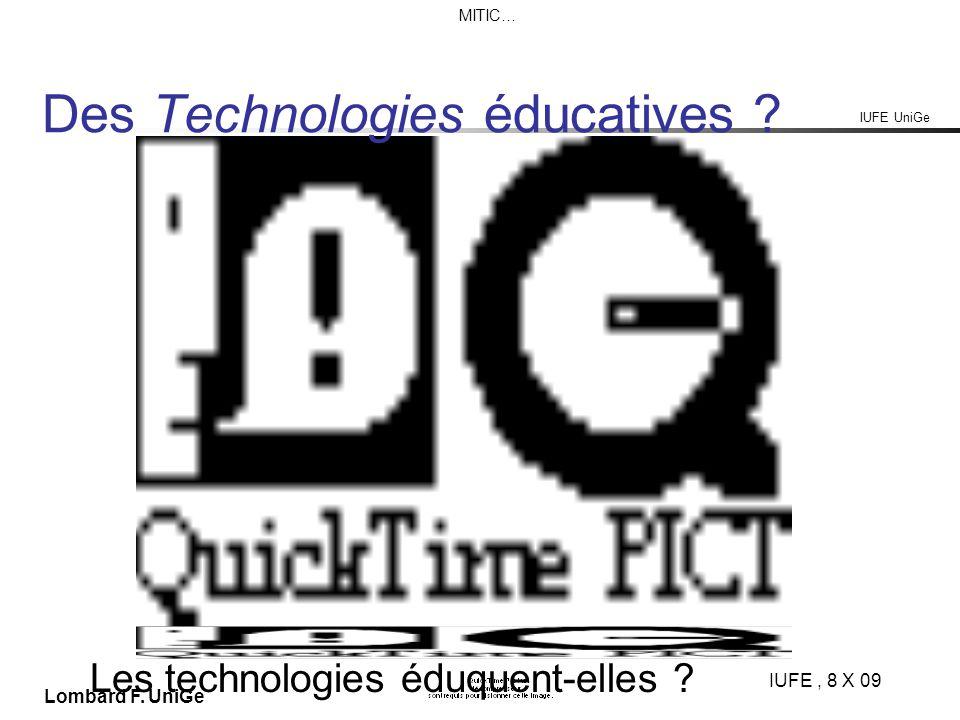 IUFE UniGe MITIC… IUFE, 8 X 09 Lombard F. UniGe Des Technologies éducatives .
