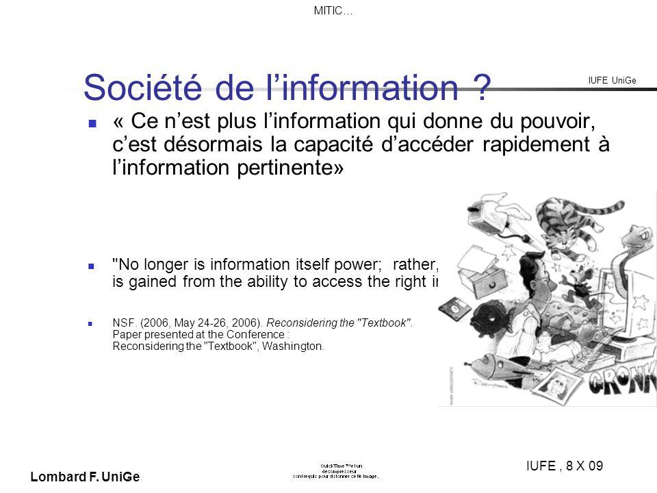 IUFE UniGe MITIC… IUFE, 8 X 09 Lombard F. UniGe Société de linformation .