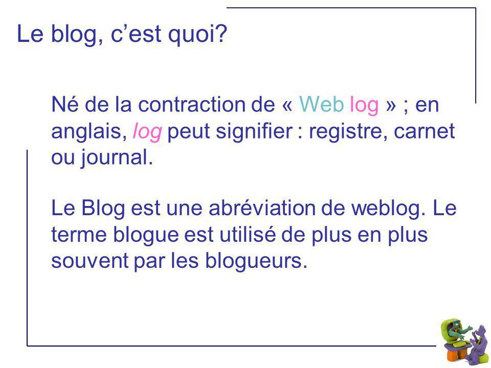 Le blog, cest quoi.