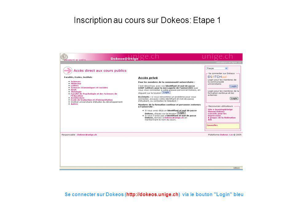 Inscription au cours sur Dokeos: Etape 1 Se connecter sur Dokeos (http://dokeos.unige.ch) via le bouton