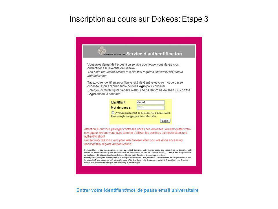 Entrer votre Identifiant/mot de passe email universitaire Inscription au cours sur Dokeos: Etape 3