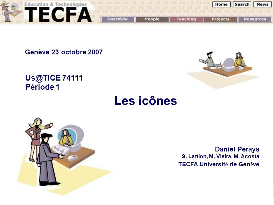 Octobre 20071 Les icônes Daniel Peraya S. Lattion, M.