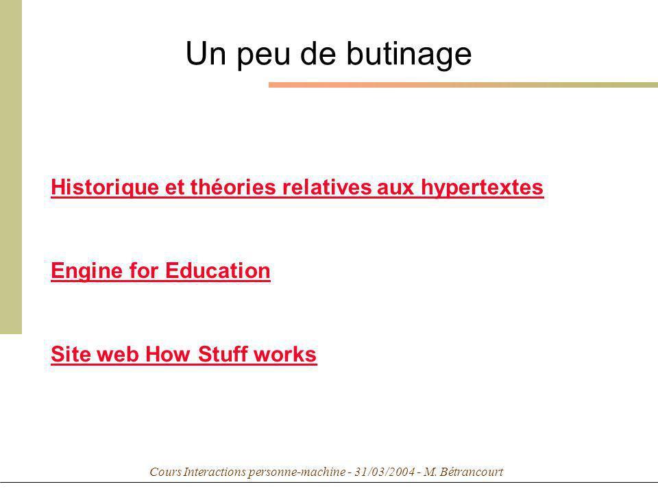 Cours Interactions personne-machine - 31/03/2004 - M. Bétrancourt Un peu de butinage Historique et théories relatives aux hypertextes Engine for Educa