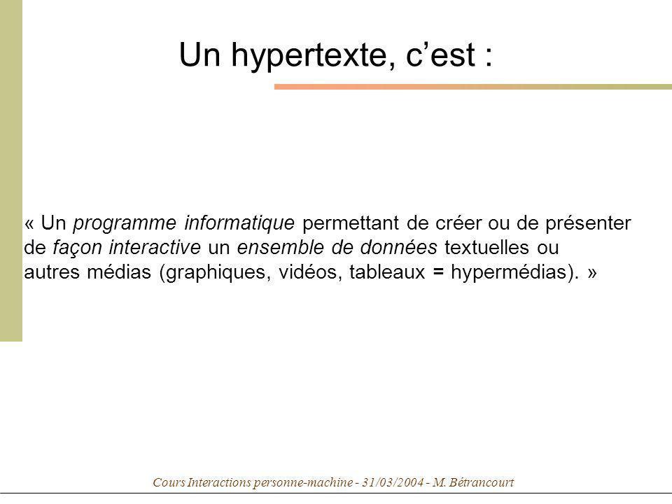 Cours Interactions personne-machine - 31/03/2004 - M. Bétrancourt Un hypertexte, cest : « Un programme informatique permettant de créer ou de présente