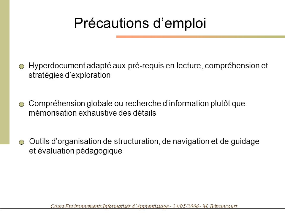 Cours Environnements Informatisés dApprentissage - 24/05/2006 - M. Bétrancourt Précautions demploi Hyperdocument adapté aux pré-requis en lecture, com