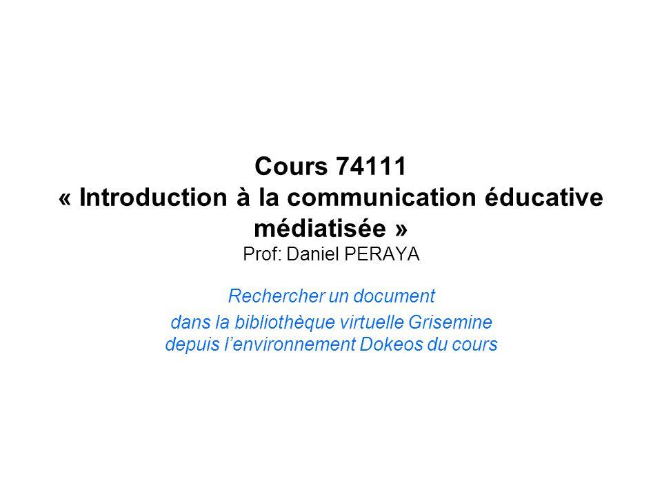 Rechercher un document dans la bibliothèque virtuelle Grisemine depuis lenvironnement Dokeos du cours Cours 74111 « Introduction à la communication éd