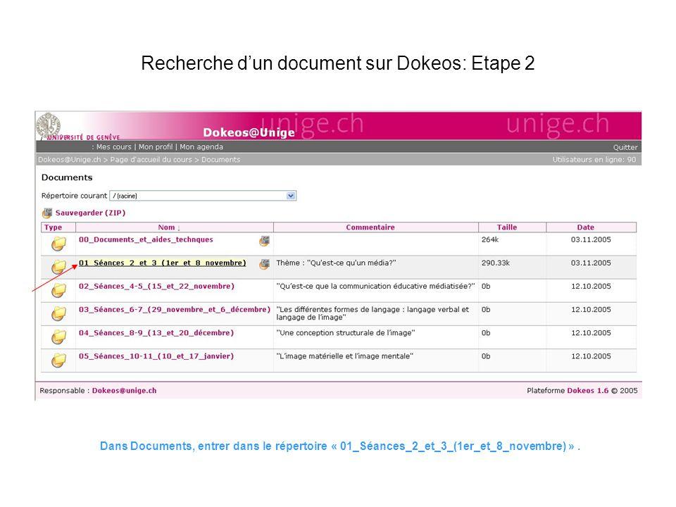 Dans Documents, entrer dans le répertoire « 01_Séances_2_et_3_(1er_et_8_novembre) ». Recherche dun document sur Dokeos: Etape 2