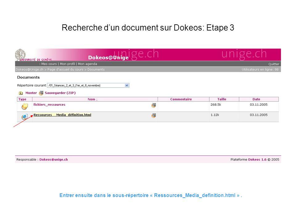 Entrer ensuite dans le sous-répertoire « Ressources_Media_definition.html ». Recherche dun document sur Dokeos: Etape 3