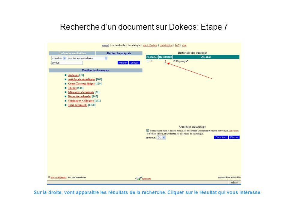 Sur la droite, vont apparaître les résultats de la recherche. Cliquer sur le résultat qui vous intéresse. Recherche dun document sur Dokeos: Etape 7