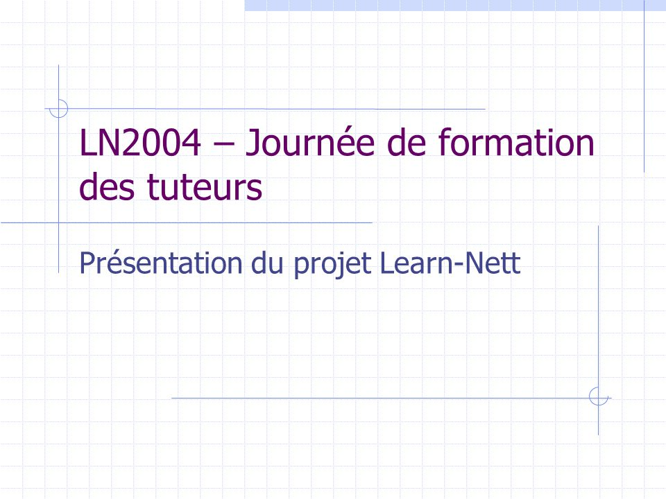 Projet Learn-Nett2 Le projet Learn-Nett Learn-Nett = « Learning Network for Teachers and Trainers » (depuis 1997) Public-cible: (futurs) enseignants/formateurs issus de 6 universités (en 2003-04).