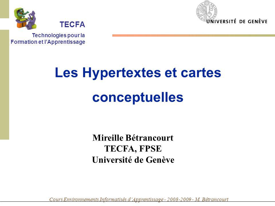 Cours Environnements Informatisés dApprentissage - 2008-2009 - M. Bétrancourt Mireille Bétrancourt TECFA, FPSE Université de Genève Les Hypertextes et