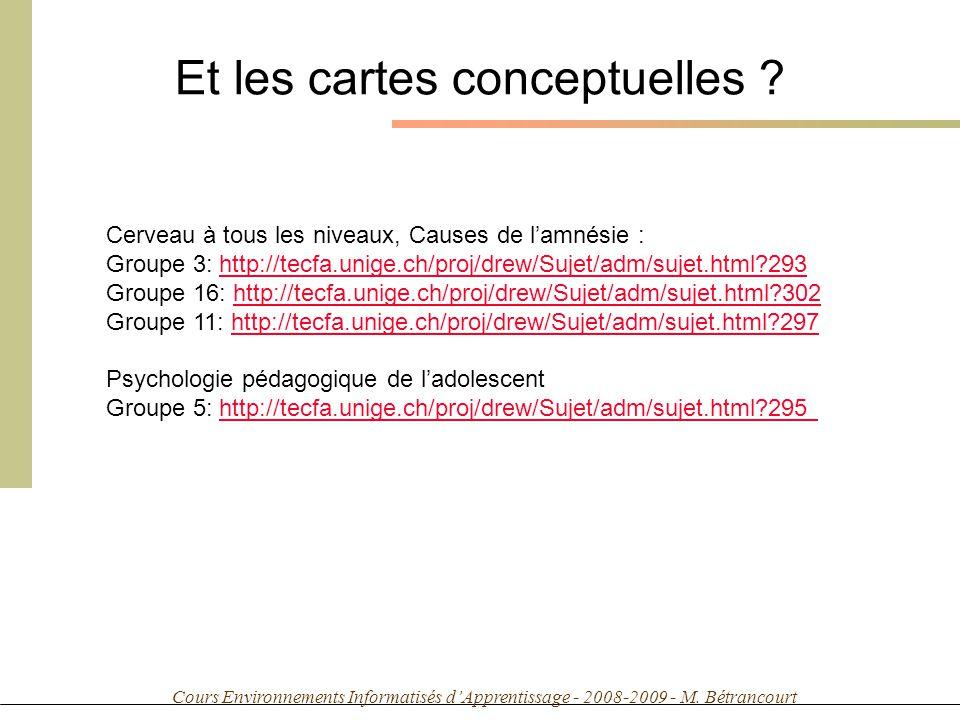 Cours Environnements Informatisés dApprentissage - 2008-2009 - M. Bétrancourt Et les cartes conceptuelles ? Cerveau à tous les niveaux, Causes de lamn