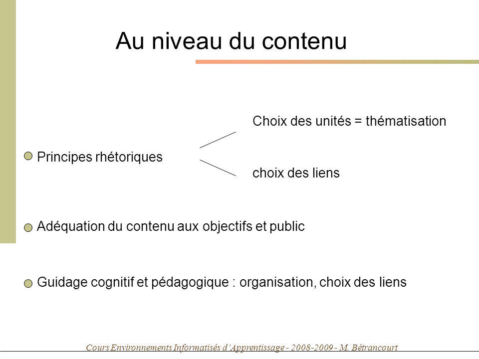 Cours Environnements Informatisés dApprentissage - 2008-2009 - M. Bétrancourt Au niveau du contenu Principes rhétoriques Choix des unités = thématisat