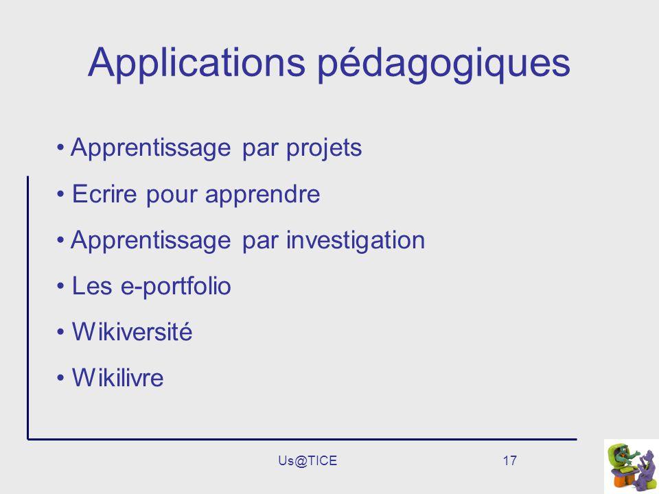 Us@TICE17 Applications pédagogiques Apprentissage par projets Ecrire pour apprendre Apprentissage par investigation Les e-portfolio Wikiversité Wikili
