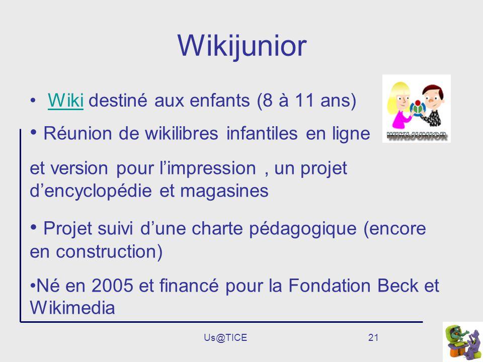Us@TICE21 Wikijunior Wiki destiné aux enfants (8 à 11 ans)Wiki Réunion de wikilibres infantiles en ligne et version pour limpression, un projet dencyc