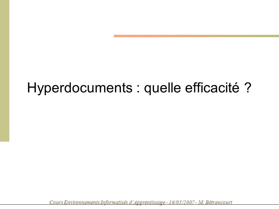 Cours Environnements Informatisés dApprentissage - 16/05/2007 - M. Bétrancourt Hyperdocuments : quelle efficacité ?