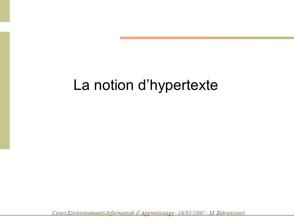 Cours Environnements Informatisés dApprentissage - 16/05/2007 - M. Bétrancourt La notion dhypertexte