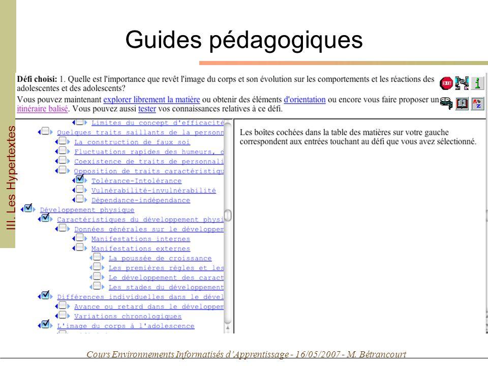 Cours Environnements Informatisés dApprentissage - 16/05/2007 - M. Bétrancourt Guides pédagogiques III. Les Hypertextes