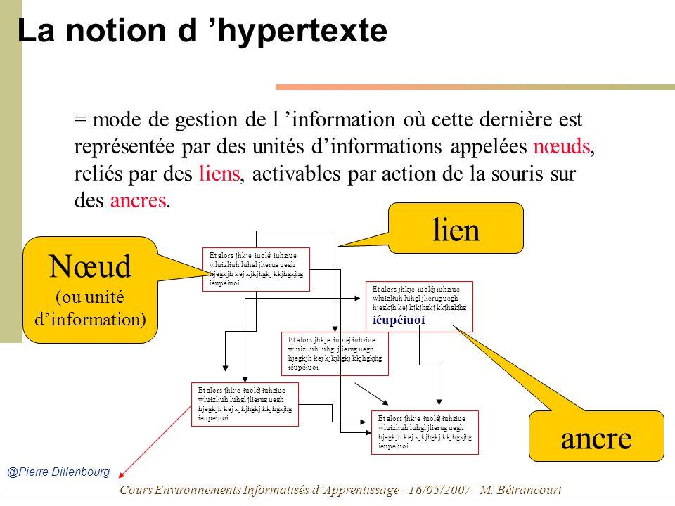 Cours Environnements Informatisés dApprentissage - 16/05/2007 - M. Bétrancourt = mode de gestion de l information où cette dernière est représentée pa