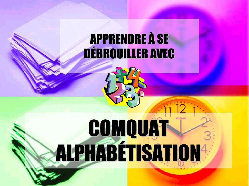 COMQUAT ALPHABÉTISATION APPRENDRE À SE DÉBROUILLER AVEC