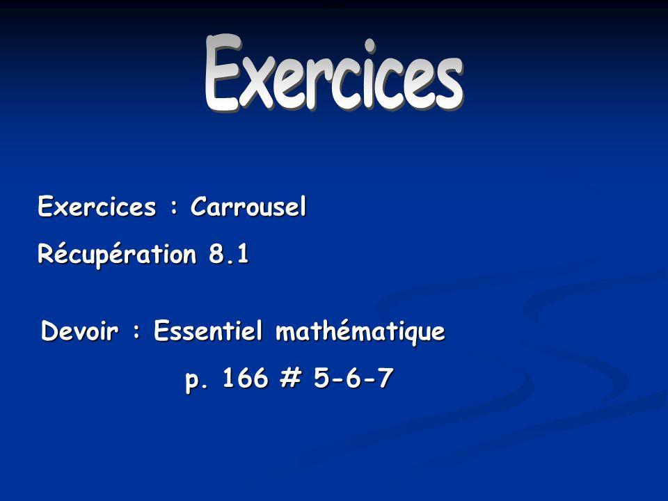 Exercices Exercices : Carrousel Récupération 8.1 Devoir : Essentiel mathématique p.