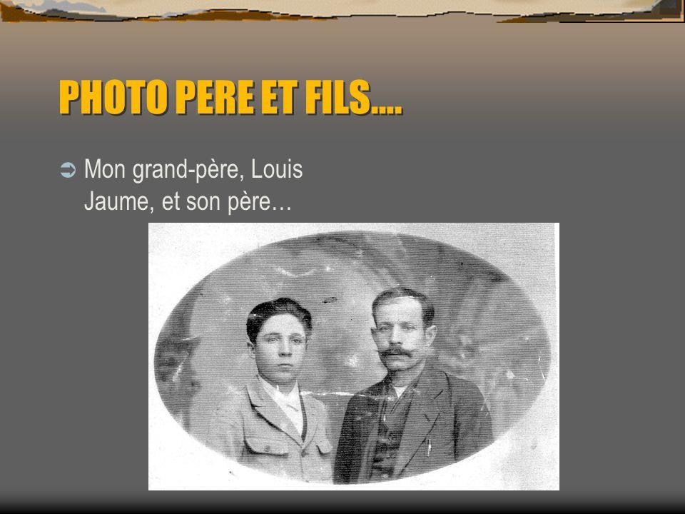 PHOTO PERE ET FILS…. Mon grand-père, Louis Jaume, et son père…