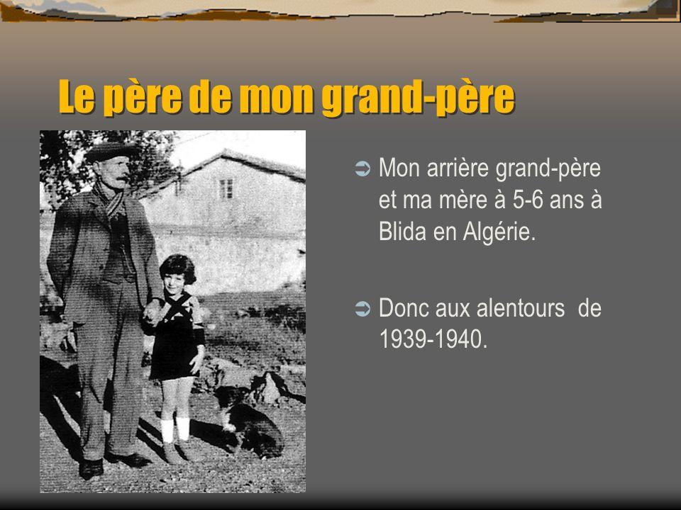 Le père de mon grand-père Mon arrière grand-père et ma mère à 5-6 ans à Blida en Algérie.