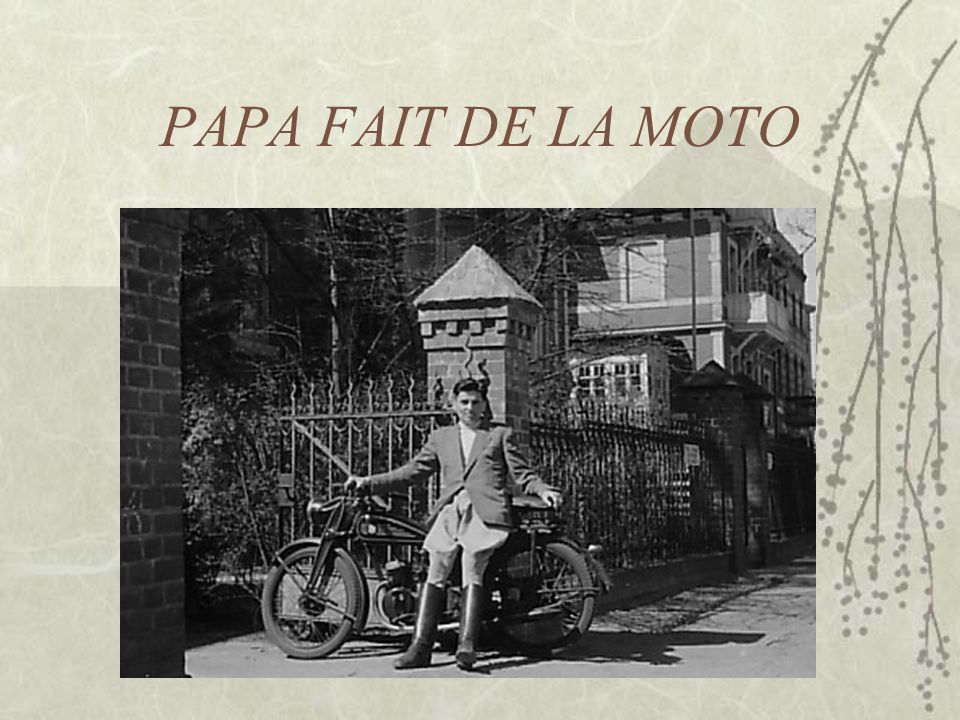 PAPA FAIT DE LA MOTO