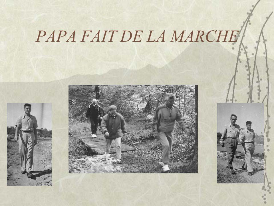 PAPA FAIT DE LA MARCHE