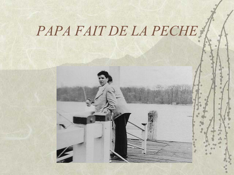 PAPA FAIT DE LA PECHE