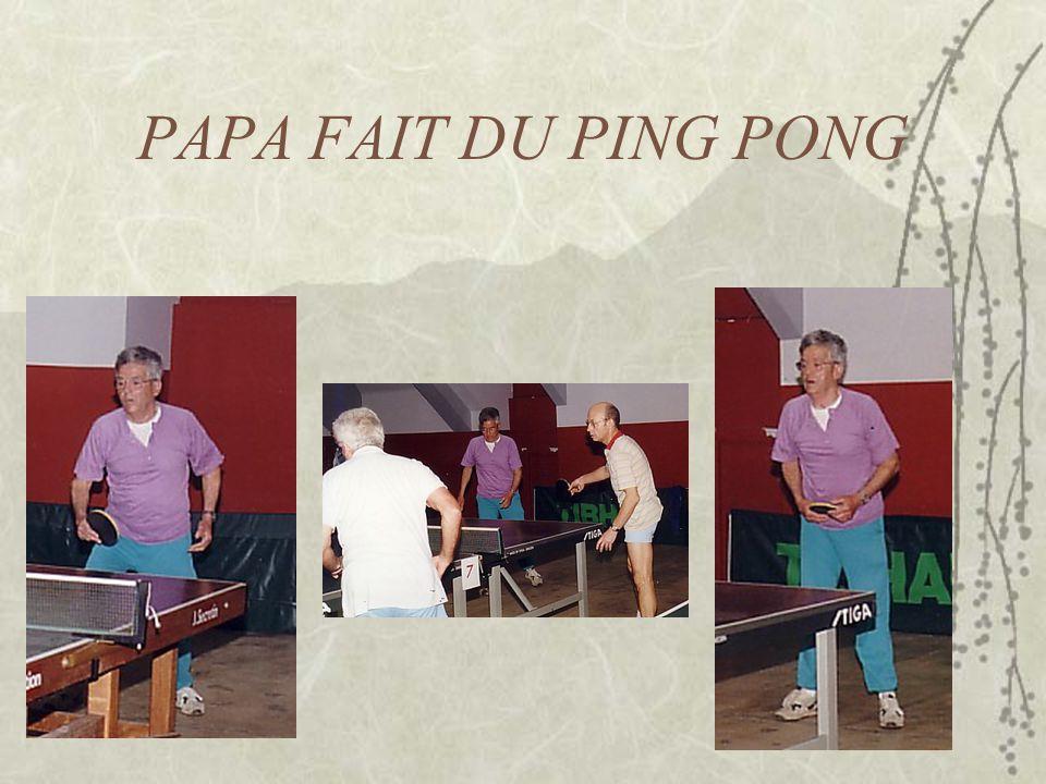PAPA FAIT DU PING PONG