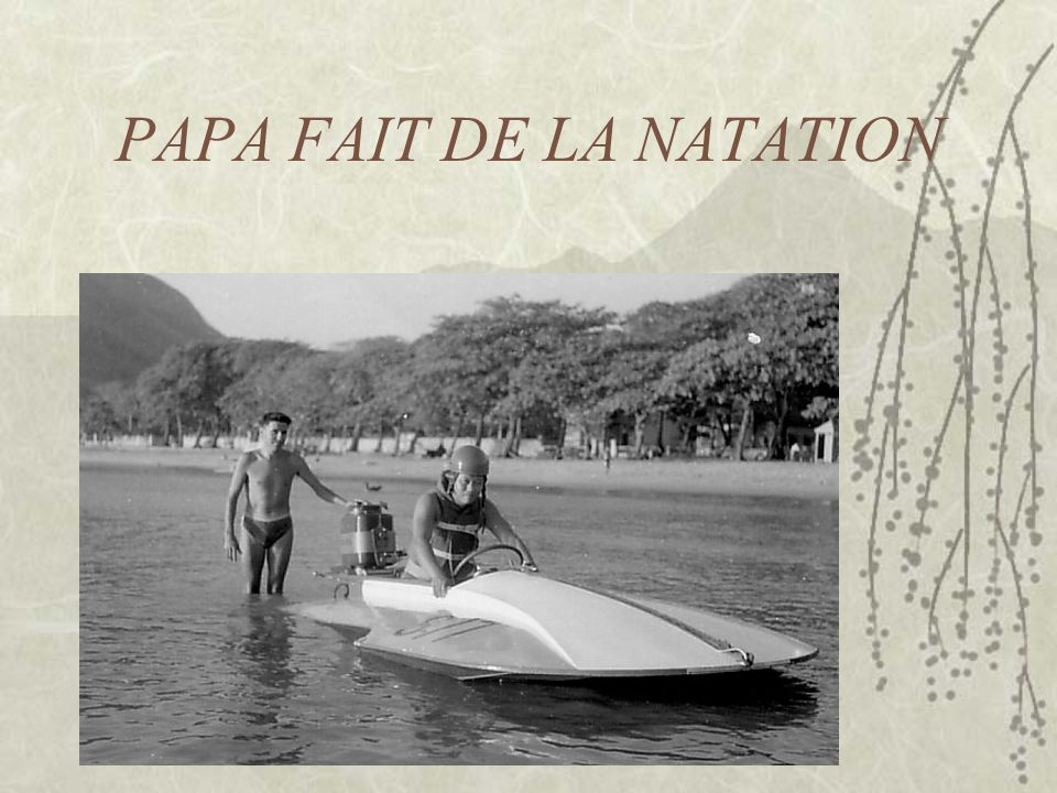 PAPA FAIT DE LA NATATION