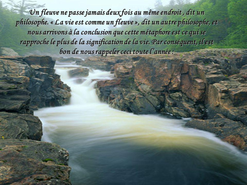 Un fleuve ne passe jamais deux fois au même endroit, dit un philosophe.