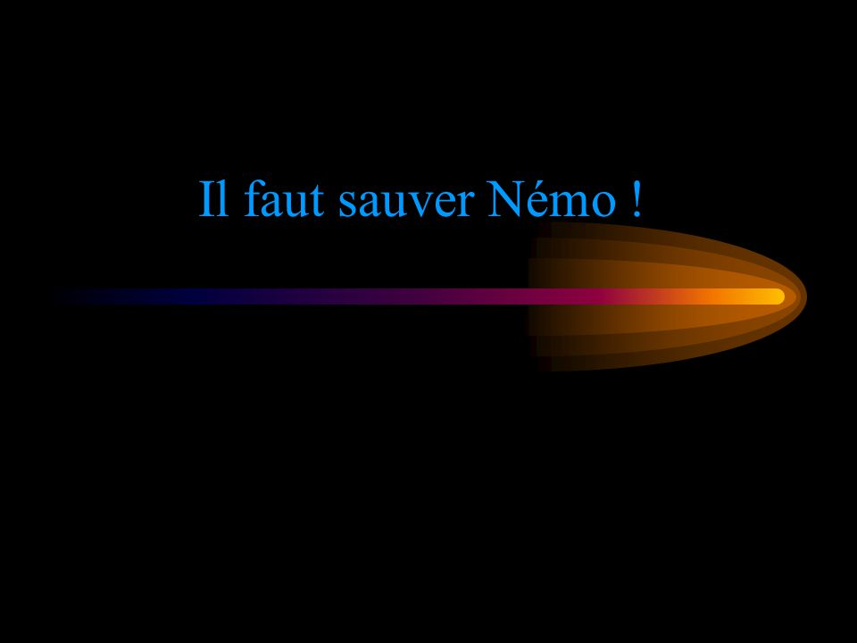 Il faut sauver Némo !