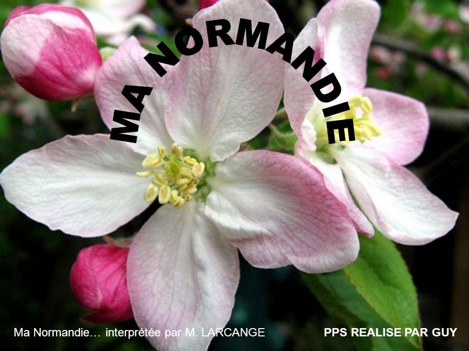 PPS REALISE PAR GUYMa Normandie… interprétée par M. LARCANGE